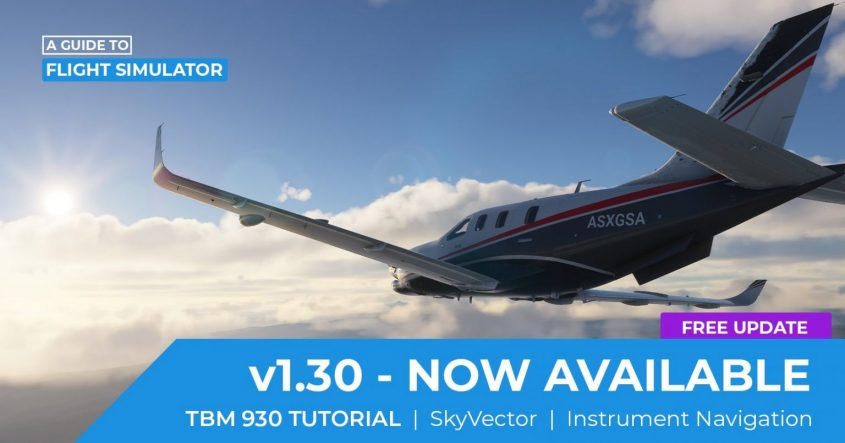 'A Guide to Flight Simulator' updated with TBM 930 tutorial, VOR navigation and more