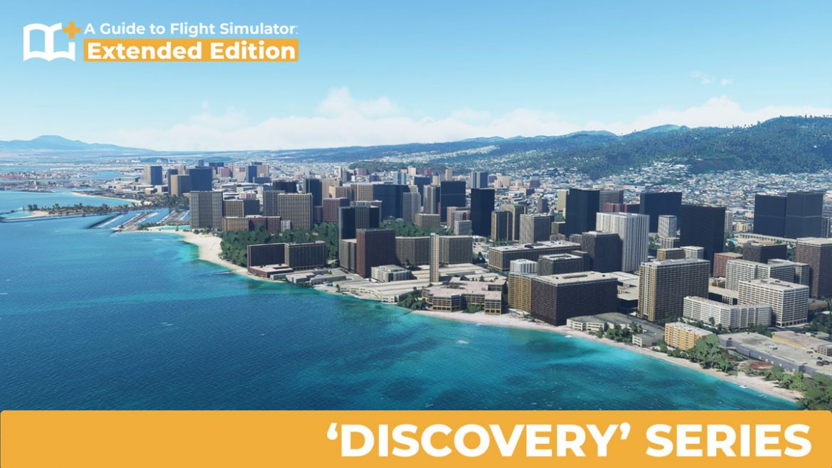 A Guide to Flight Simulator Extended Edition Discovery Series